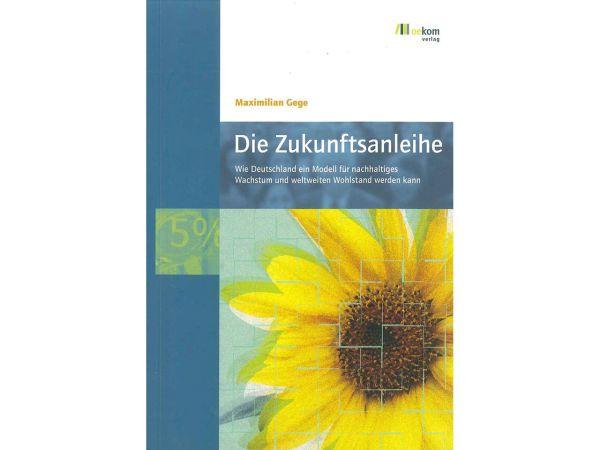 Die Zukunftsanleihe von Prof. Dr. Maximilian Gege
